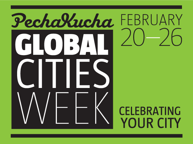 PechaKucha Global Cities Week